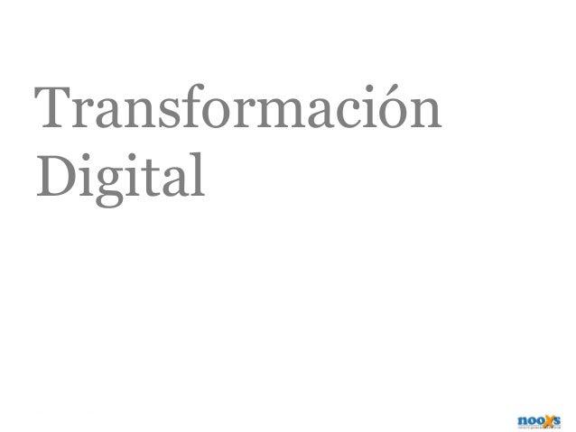 EN QUE CONSISTE… • Definir la estrategia digital • Capacitar a la organización • Modelo de Gobierno / Equipo de trabajo • ...