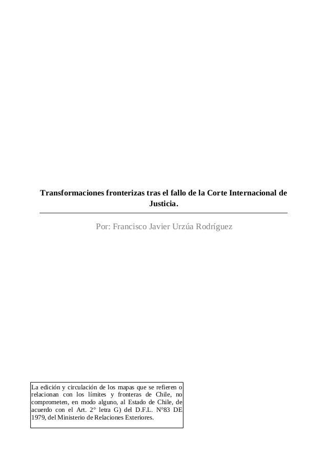 Transformaciones fronterizas tras el fallo de la Corte Internacional de Justicia.  Por: Francisco Javier Urzúa Rodríguez  ...