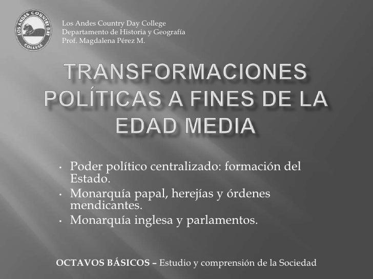 Los Andes Country Day College<br />Departamento de Historia y Geografía<br />Prof. Magdalena Pérez M.<br />Transformacione...