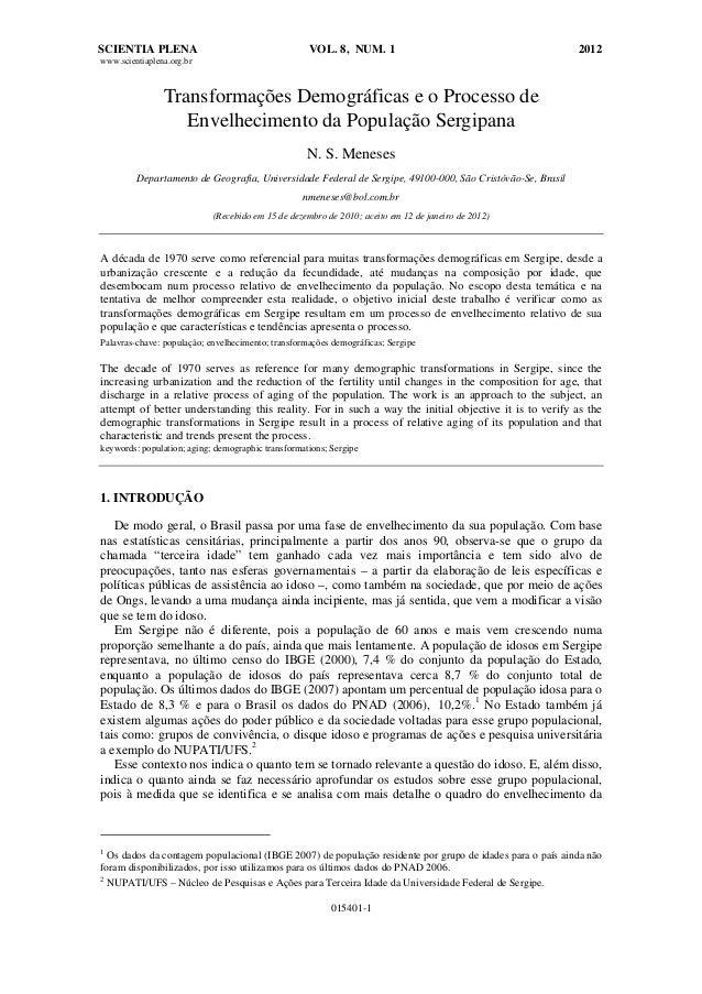 SCIENTIA PLENA VOL. 8, NUM. 1 2012 www.scientiaplena.org.br 015401-1 Transformações Demográficas e o Processo de Envelheci...