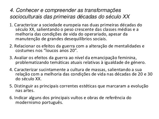 4. Conhecer e compreender as transformações socioculturais das primeiras décadas do século XX 1. Caracterizar a sociedade ...