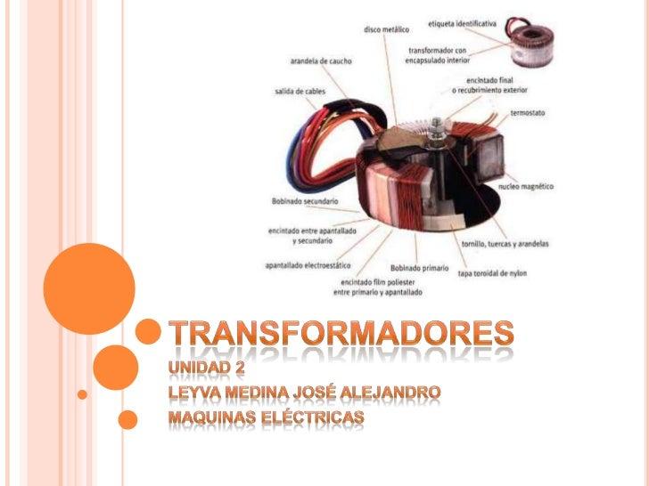  Un transformador es una maquina eléctrica estática  que transforma la energía eléctrica recibida en otra  energía eléctr...