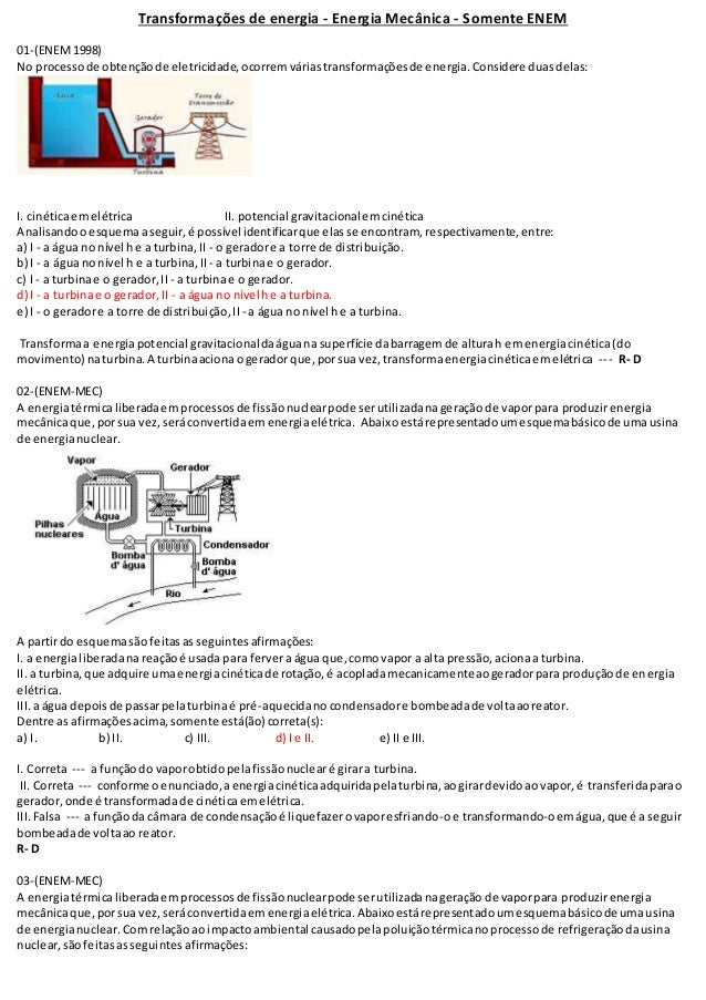 Transformações de energia - Energia Mecânica - Somente ENEM  01-(ENEM 1998)  No processo de obtenção de eletricidade, ocor...