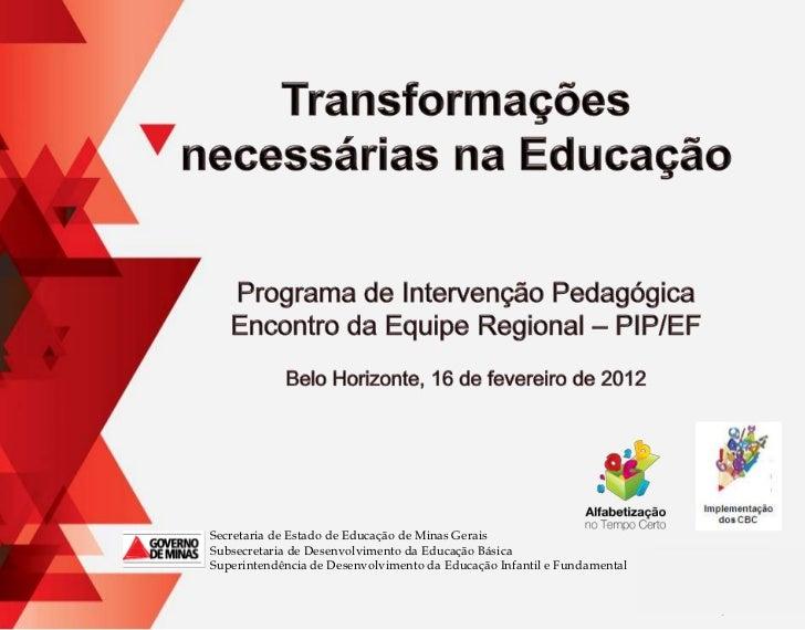 Secretaria de Estado de Educação de Minas GeraisSubsecretaria de Desenvolvimento da Educação BásicaSuperintendência de Des...