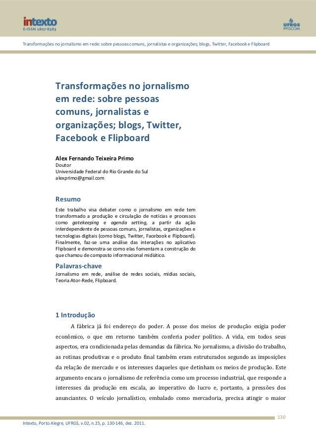 Transformações no jornalismo em rede: sobre pessoas comuns, jornalistas e organizações; blogs, Twitter, Facebook e Flipboa...