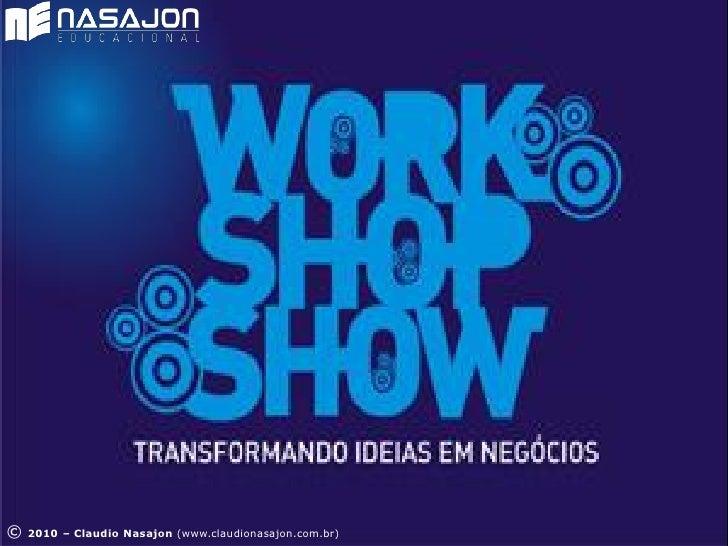 © 2010 – Claudio Nasajon (www.claudionasajon.com.br)