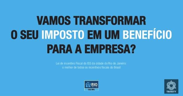 Lei de incentivo Fiscal do ISS da cidade do Rio de Janeiro: o melhor de todos os incentivos fiscais do Brasil
