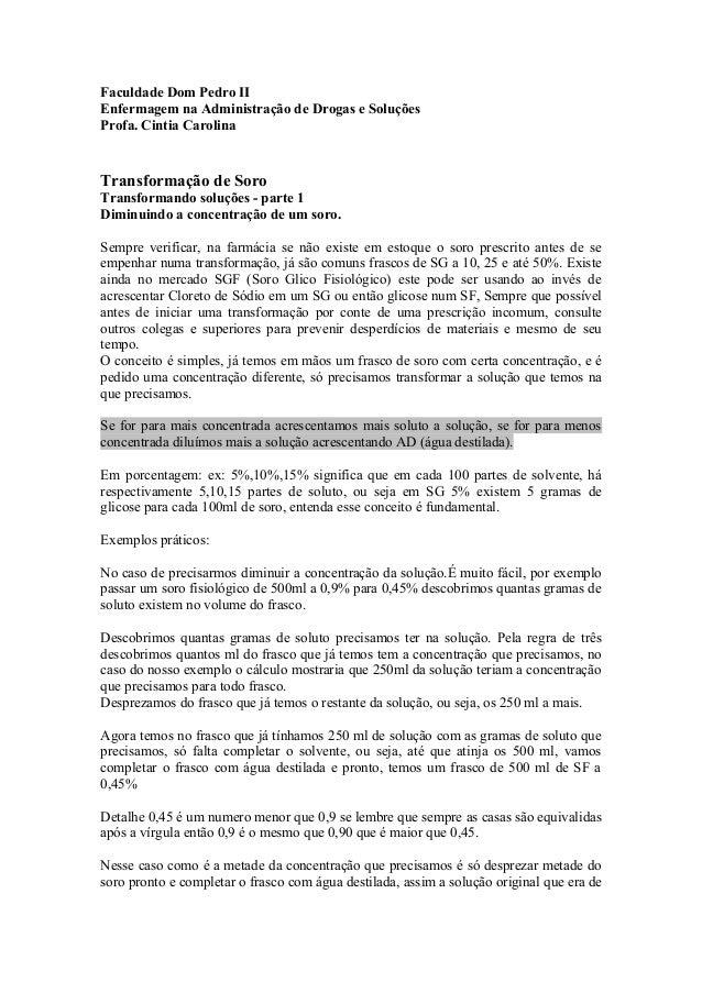 Faculdade Dom Pedro II  Enfermagem na Administração de Drogas e Soluções  Profa. Cintia Carolina  Transformação de Soro  T...