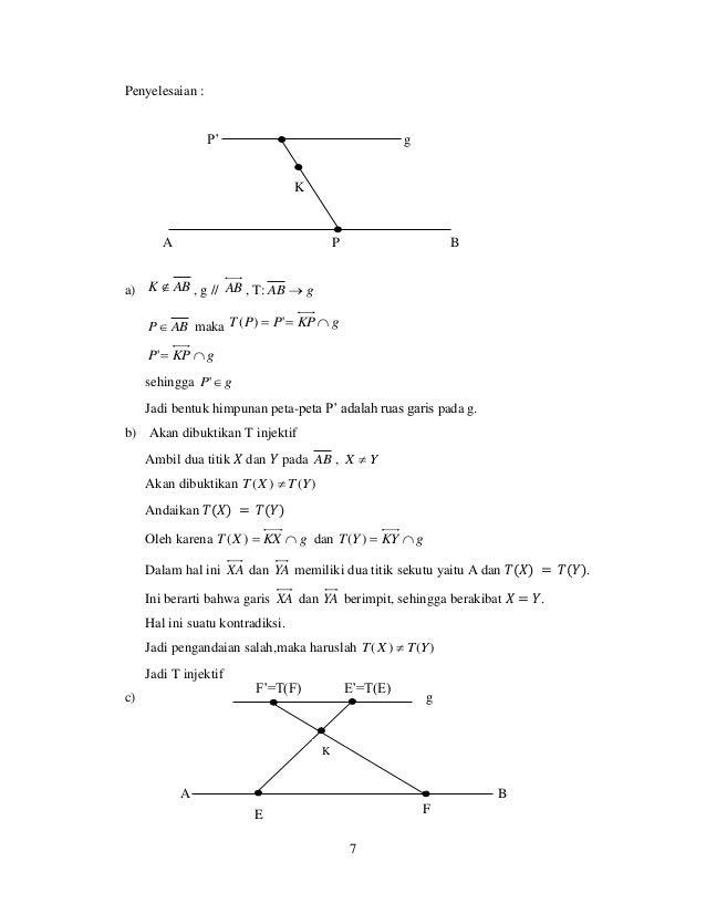 7 Penyelesaian : P' g K A P B a) ABK  , g // AB , T: gAB  ABP maka gKPPPT  ')( gKPP ' sehingga gP ' Jadi bentuk h...