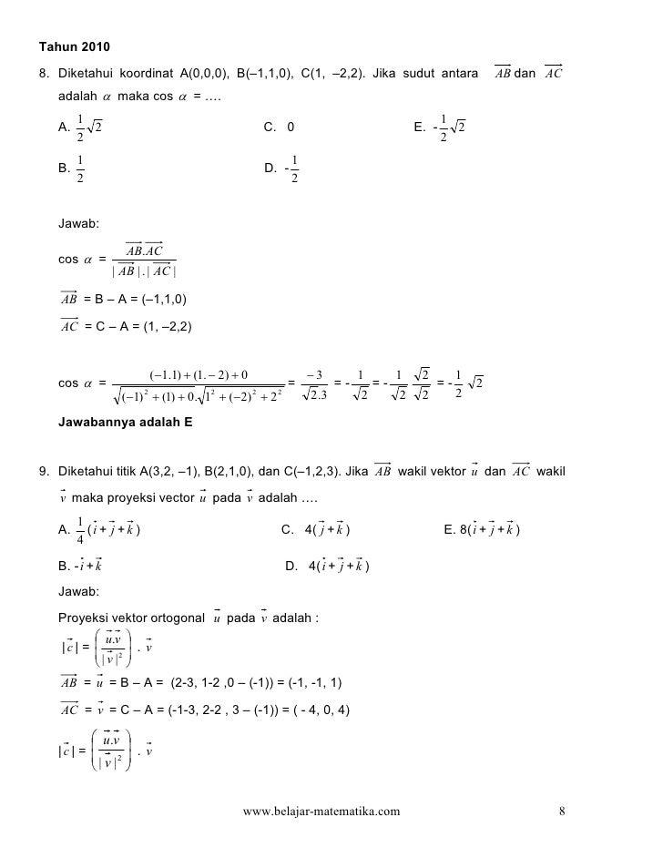 Tahun 20108. Diketahui koordinat A(0,0,0), B(–1,1,0), C(1, –2,2). Jika sudut antara                                AB dan ...