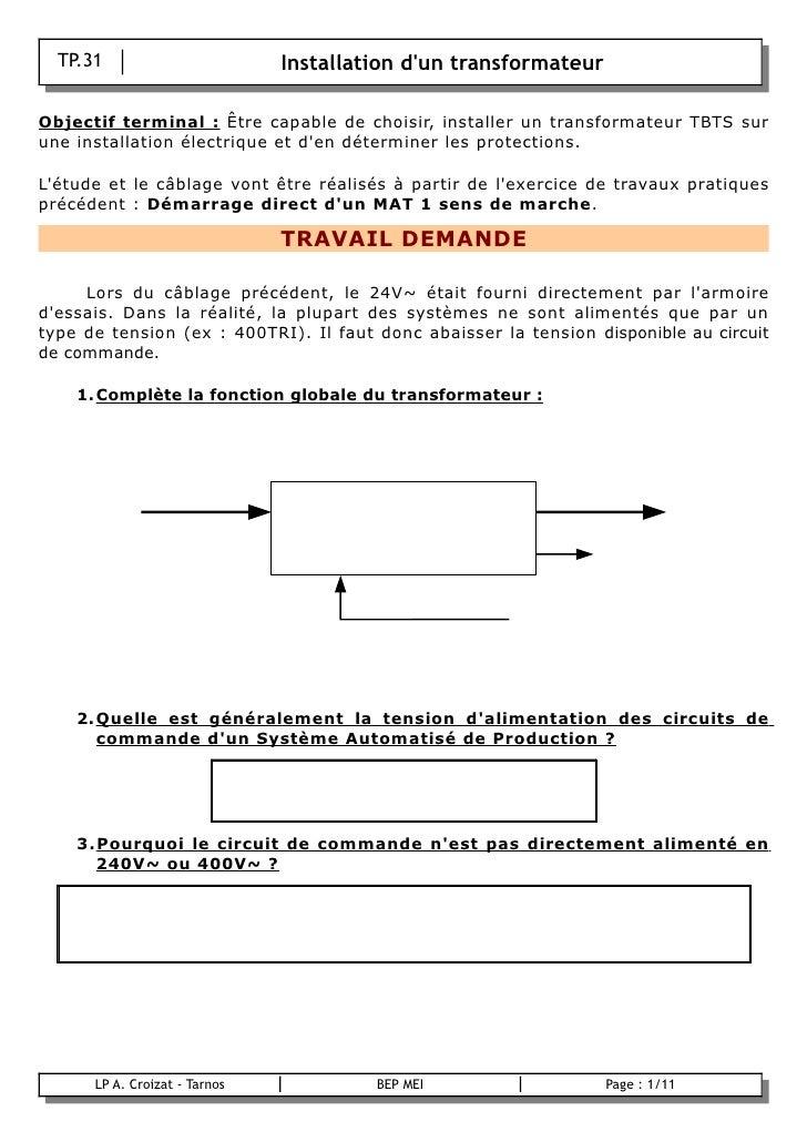 TP.31                        Installation d'un transformateur  Objectif terminal : Être capable de choisir, installer un t...