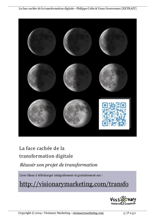 La face cachée de la transformation digitale—Philippe Colin & Yann Gourvennec [EXTRAIT] Copyright © 2014—Visionary Marketi...