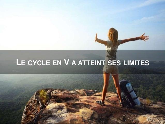 LE CYCLE EN V A ATTEINT SES LIMITES