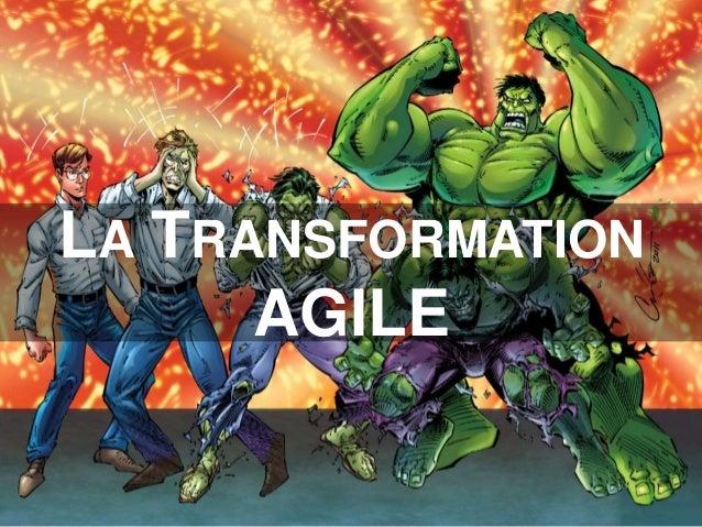 LA TRANSFORMATION AGILE
