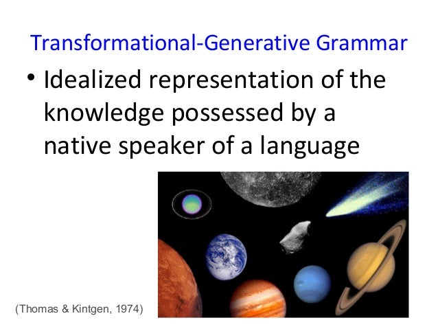 transformational generative grammar This chapter will present an introduction to generative-transformational grammar  which will illuminate the development of noam chomsky's theories from the.