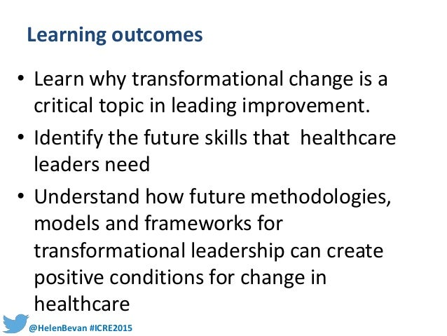 transformational leadership the best leadership for healthcare The most popular theory of leadership today is transformational leadership  we should shift our concentration from the best or most effective leadership style.