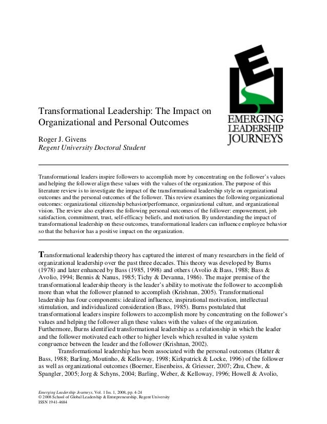 Transformational Leadership: The Impact on Organizational and Personal Outcomes Roger J. Givens Regent University Doctoral...