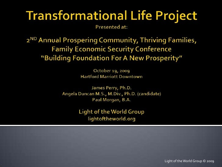Transformational Life ProjectPresented at:2ND Annual Prospering Community, Thriving Families,Family Economic Security Conf...
