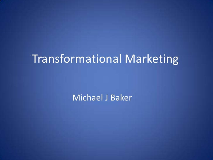 Transformational Marketing       Michael J Baker