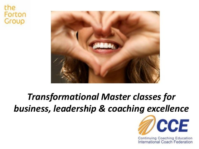 Transformational Master classes for business, leadership & coaching excellence