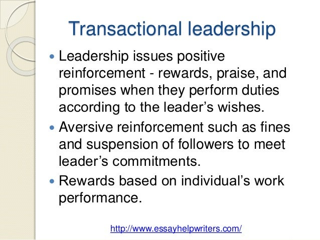 transformational versus transactional leadership essay Transformational leadership principles to not only influence and guide apple, but to affect change in the it security industry worldwide by becoming a role model for advocating privacy and encryption cook's stance on privacy and encryption came to the public's.