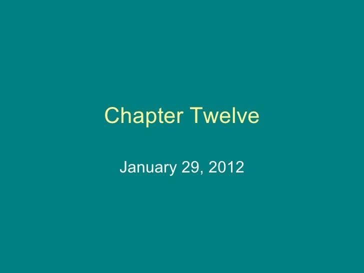 Chapter Twelve January 29, 2012