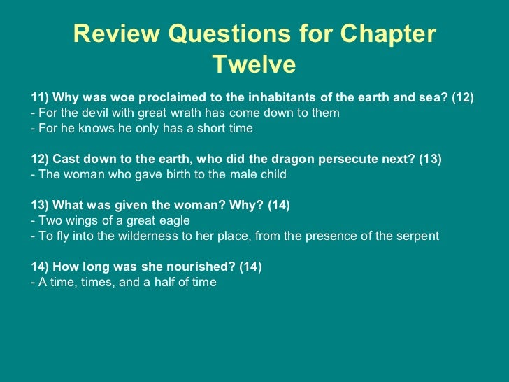 Review Questions for Chapter Twelve <ul><li>11) Why was woe proclaimed to the inhabitants of the earth and sea? (12) </li>...