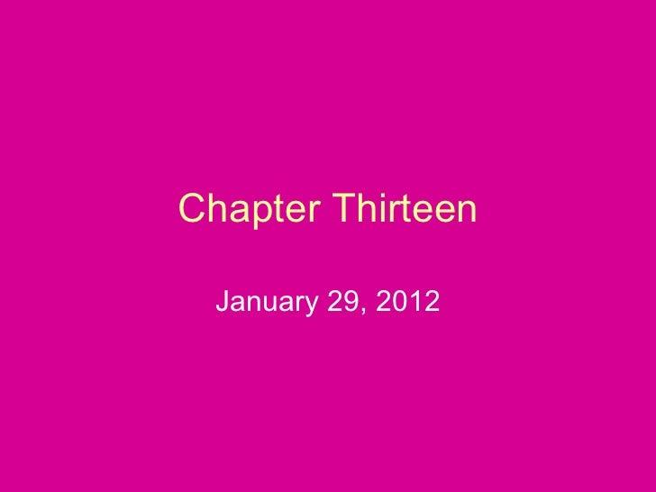Chapter Thirteen January 29, 2012