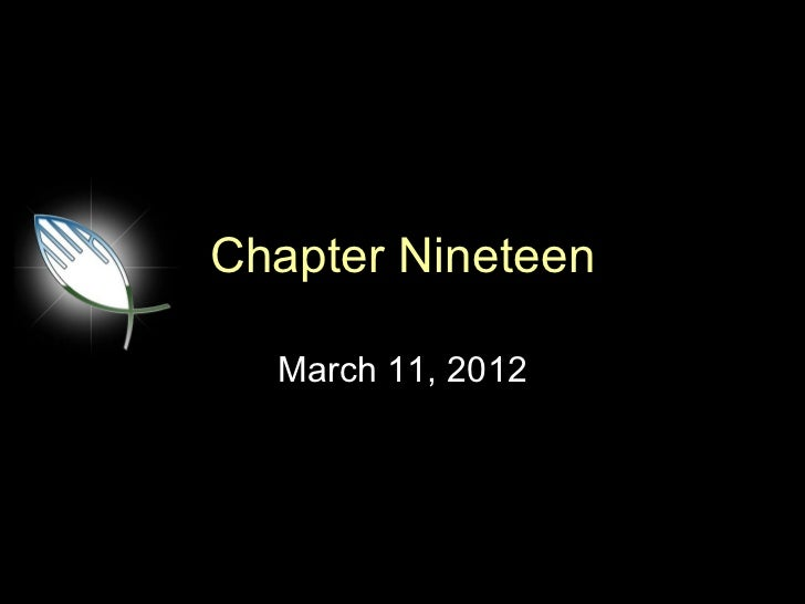 Chapter Nineteen  March 11, 2012