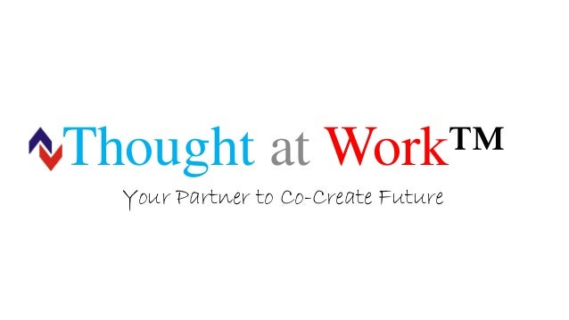 Thought at Work™ Your Partner to Co-Create Future