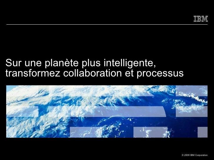 Sur une planète plus intelligente, transformez collaboration et processus