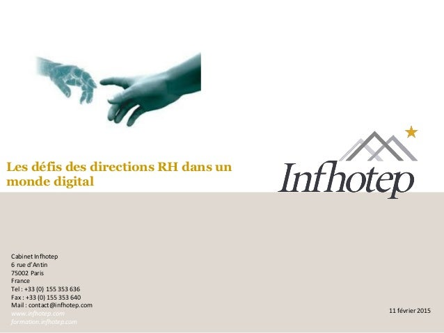 © Cabinet Infhotep 2015 Cabinet Infhotep 6 rue d'Antin 75002 Paris France Tel : +33 (0) 155 353 636 Fax : +33 (0) 155 353 ...