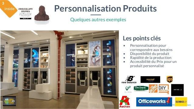 28 mai 2015 #MBAMCI #geekTonStore Personnalisation Produits Quelques autres exemples Les points clés • Personnalisation po...
