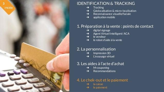28 mai 2015 #MBAMCI #geekTonStore inside 3 IDENTIFICATION & TRACKING ➔ Tracking ➔ Géolocalisation & micro-localisation ➔ R...