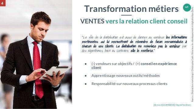 """28 mai 2015 #MBAMCI #geekTonStore 148 """"Le rôle de la digitalisation est aussi de donner au vendeur les informations pertin..."""