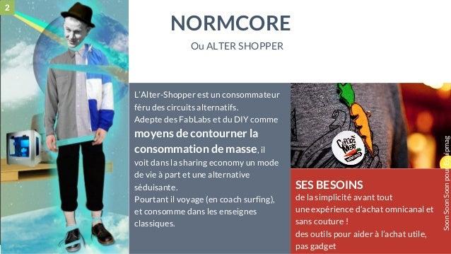 28 mai 2015 #MBAMCI #geekTonStore L'Alter-Shopper est un consommateur féru des circuits alternatifs. Adepte des FabLabs et...