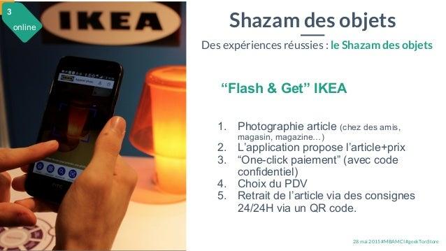 """28 mai 2015 #MBAMCI #geekTonStore Shazam des objets Des expériences réussies : le Shazam des objets """"Flash & Get"""" IKEA 1. ..."""