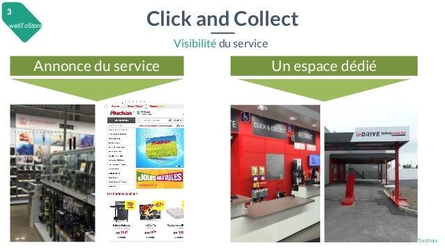 28 mai 2015 #MBAMCI #geekTonStore Annonce du service Un espace dédié Click and Collect Visibilité du service webToStore 3