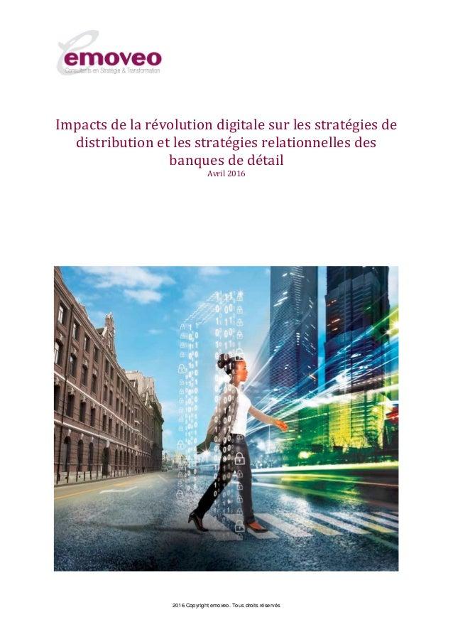 2016 Copyright emoveo. Tous droits réservés Impacts de la révolution digitale sur les stratégies de distribution et les st...