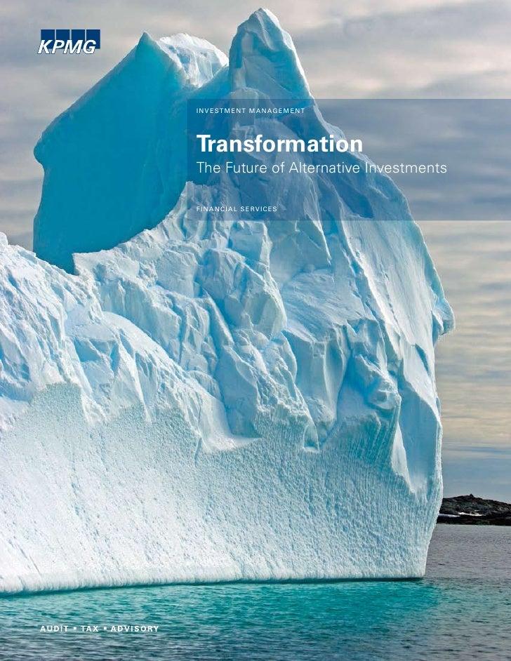 I N V E ST M E NT M A N AG E M E NTTransformationThe Future of Alternative InvestmentsF I N A N C I A L S E RV I C E S
