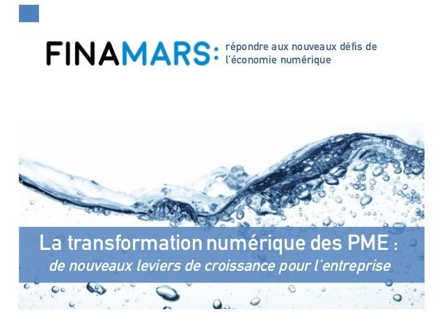 La transformationnumérique des PME : de nouveaux leviers de croissance pour l'entreprise répondre aux nouveaux défis de l'...