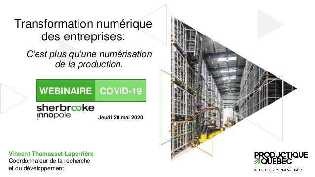 C'est plus qu'une numérisation de la production. Transformation numérique des entreprises: Vincent Thomasset-Laperrière Co...