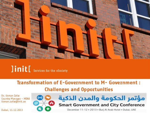 Transformation of E-Government to M- Government  Transformation of E-Government to M- Government : Challenges and Opportun...