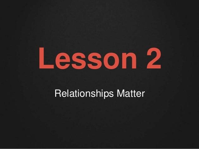 Lesson 2  Relationships Matter