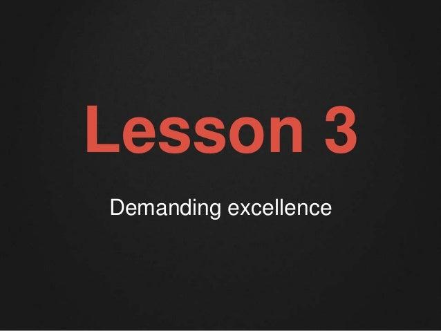 Lesson 3  Demanding excellence
