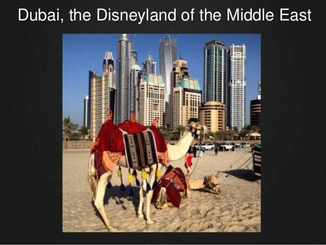 Dubai, the Disneyland of the Middle East