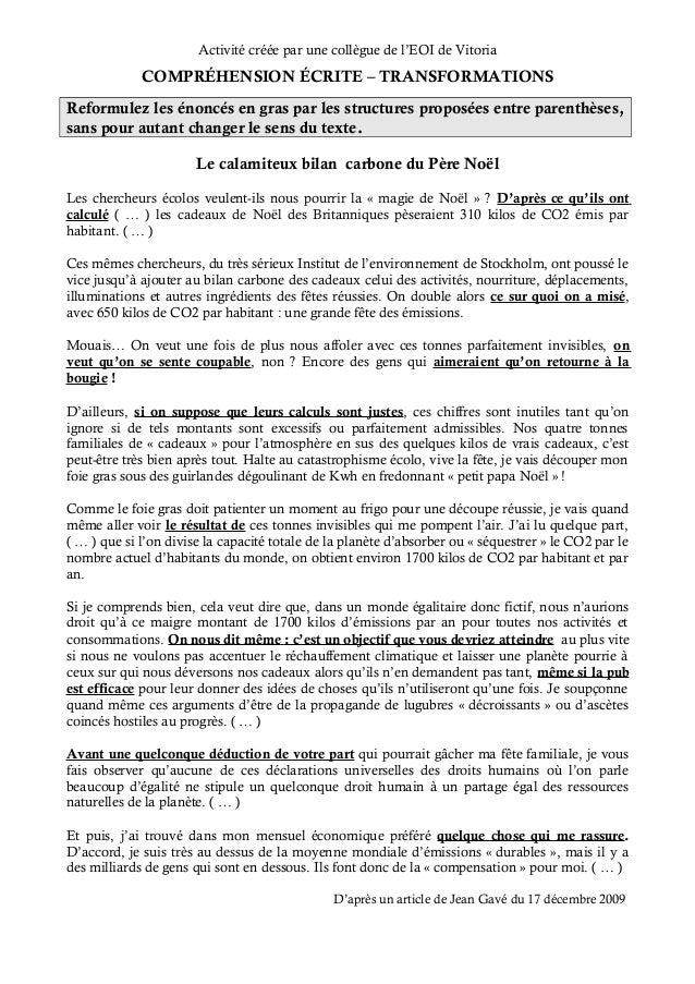 Activité créée par une collègue de l'EOI de Vitoria  COMPRÉHENSION ÉCRITE – TRANSFORMATIONS  Reformulez les énoncés en gra...