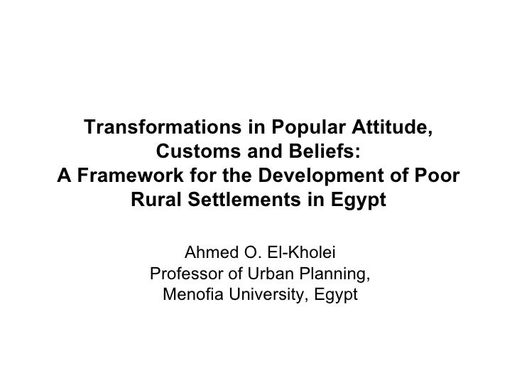 Transformations in Popular Attitude, Customs and Beliefs: A Framework for the Development of Poor Rural Settlements in Egy...