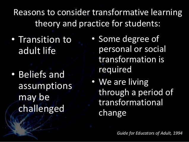transformational learning theory of adult education Essay on transformational learning for adult  essay transformational learning theory of adult education transformational learning theory of adult.
