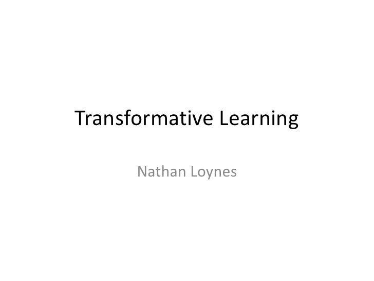 Transformative Learning      Nathan Loynes
